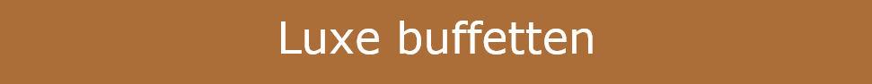 Knop Luxe Buffetten